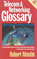 Telecom & Networking Glossary: Understanding Communications Technology