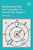 Entrepreneurship and Innovation in Second Tier Regions