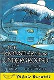 The Monster from Underground (Yellow Bananas)