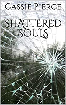 Shattered Souls (Destined Book 2) by [Pierce, Cassie]