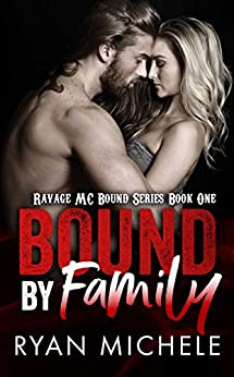 Bound by Family (Ravage MC Bound Series Book One) by [Michele, Ryan]