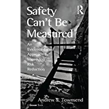 Safety Can't Be Measured: An Evidence-based Approach to Improving Risk Reduction