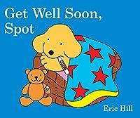 Get Well Soon, Spot