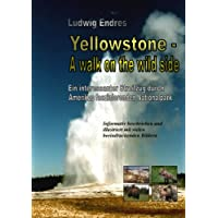 Yellowstone -- A walk on the wild side - deutsch (German Edition)