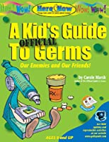 The Here & Now Reproducible Book of a Kid's Official Guide to Germs: Our Enemies and Our Friends!