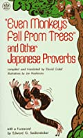"""Even Monkeys Fall from Trees"" and Other Japanese Proverbs"