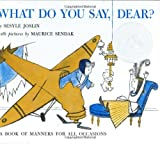 What Do You Say, Dear? (Young Scott Book)