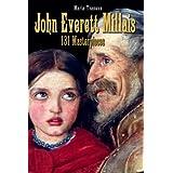 John Everett Millais: 131 Masterpieces (Annotated Masterpieces Book 61) (English Edition)