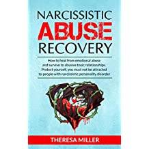 NARCISSISTIC ABUSE RECOVERY: How to heal from emotional abuse and survive to abusive relationships.