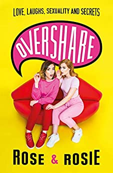 Overshare: Love, Laughs, Sexuality and Secrets by [Dix, Rose Ellen, Spaughton, Rosie]