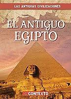 El Antiguo Egipto / Ancient Egypt (Las Antiguas Civilizaciones / Look at Ancient Civilizations)