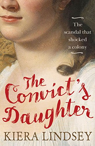 The convicts daughter the scandal that shocked a colony ebook the convicts daughter the scandal that shocked a colony by lindsey kiera fandeluxe Choice Image