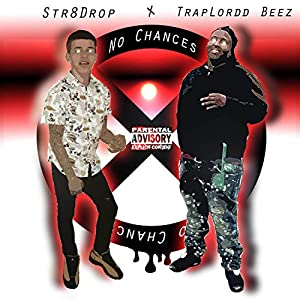 No Chances (feat. Str8Drop) [Explicit]