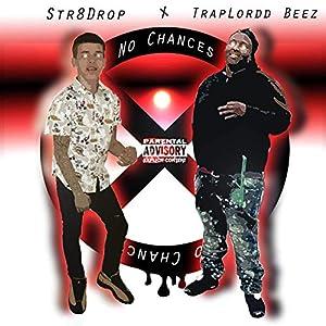 No Chances (feat. Str8Drop) [Explicit]