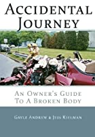 Accidental Journey: An Owner's Guide to a Broken Body [並行輸入品]