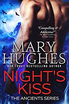 Night's Kiss (The Ancients Book 2) by [Hughes, Mary]