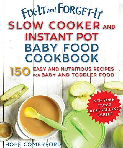 Fix-It and Forget-It Slow Cooker and Instant Pot Baby Food Cookbook (English Edition)