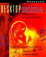 The Desktop Musician/Book and Cd-Rom