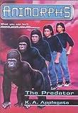 The Predator (Animorphs (Quality))