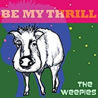 Be My Thrill by The Weepies (2010-08-31)