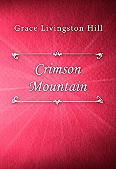 Crimson Mountain by [Grace Livingston Hill]