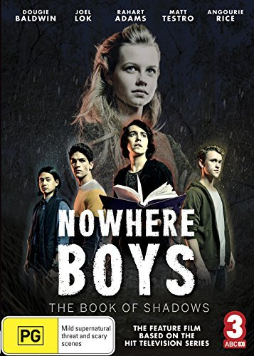 Nowhere Boys - The Book of Shadows by Dougie Baldwin