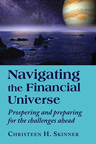 Navigating the Financial Universe: Prospering and Preparing for the Challenges Ahead (English Edition)
