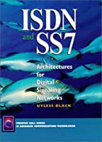 Isdn & Ss7: Architectures for Digital Signaling Networks (Prentice Hall Series in Advanced Communications Technologies)