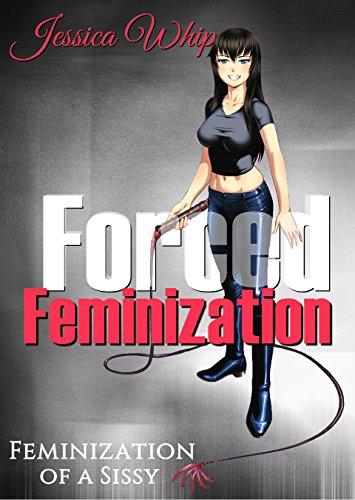 Forced Feminization: Feminization of a Sissy (English Edition)