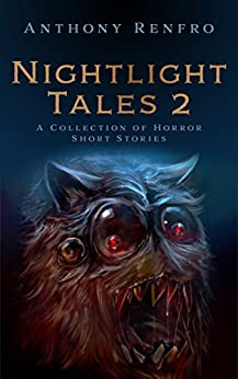 Nightlight Tales 2: A Collection of Horror Short Stories by [Renfro, Anthony]