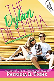 The Dylan Dilemma (Second Chances Book 2) by [Tighe, Patricia B.]