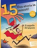 Storie in 15 minuti: I cappello del gigante - Una storia in 15 minuti