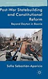 Post-War Statebuilding and Constitutional Reform: Beyond Dayton in Bosnia (Rethinking Peace and Conflict Studies) 画像