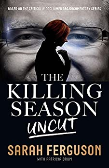 The Killing Season Uncut by [Ferguson, Sarah, Drum, Patricia]