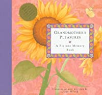 Grandmother's Pleasures: A Picture Memory Book