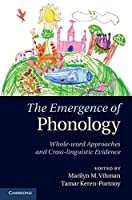 The Emergence of Phonology: Whole-word Approaches and Cross-linguistic Evidence