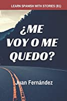 Learn Spanish with Stories (B1): ¿Me voy o me quedo? - Spanish Intermediate