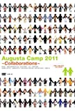Augusta Camp 2011 ~Collaborations~[DVD]