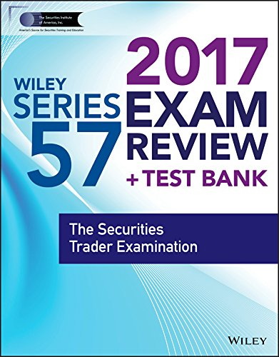 Download Wiley FINRA Series 57 Exam Review 2017: The Securities Trader Examination 1119379814