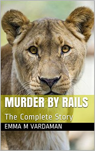 Murder By Rails: The Complete Story (English Edition)