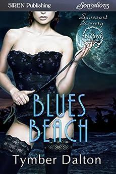 Blues Beach [Suncoast Society] (Siren Publishing Everlasting Classic) by [Dalton, Tymber]