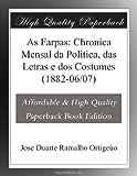 As Farpas: Chronica Mensal da Politica, das Letras e dos Costumes (1882-06/07)