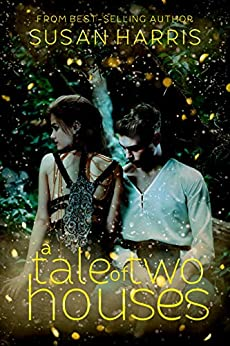A Tale of Two Houses (Defy The Stars Book 1) by [Harris, Susan]