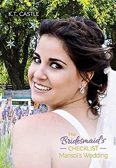 The Bridesmaid's Checklist: Marisol's Wedding (BCL Book 2) by [Castle, K.T.]