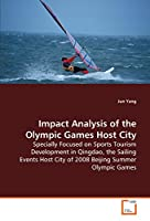 Impact Analysis of the Olympic Games Host City: Specially Focused on Sports Tourism Development in Qingdao, the Sailing Events Host City of 2008 Beijing Summer Olympic Games