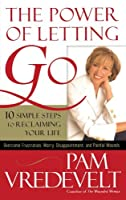 The Power of Letting Go: 10 Simple Steps to Reclaiming Your Life【洋書】 [並行輸入品]