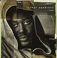I Know by Luther Vandross (1998-08-11)