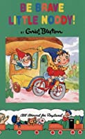 Be Brave Little Noddy! (Noddy Classic Library)