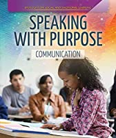 Speaking With Purpose: Communication (Spotlight on Social and Emotional Learning)