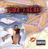 TUBA FREAK Hidehiro Fujita's Tuba World Vol.2